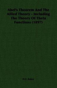 Abel's Theorem And The Allied Theory - Including The Theory Of T