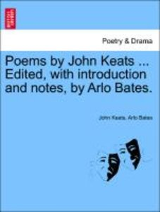 Poems by John Keats ... Edited, with introduction and notes, by