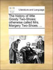 The history of little Goody Two-Shoes; otherwise called Mrs. Mar