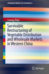 Survivable Restructuring of Vegetable Distribution and Wholesale