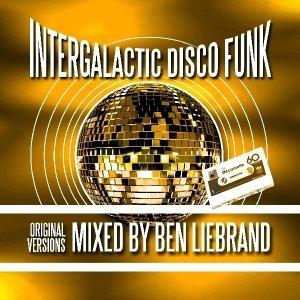 Intergalactic Disco Funk-Mixed By Ben Liebrand