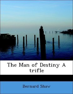 The Man of Destiny A trifle
