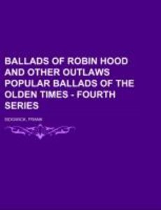 Ballads of Robin Hood and other Outlaws Popular Ballads of the O
