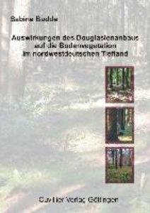 Auswirkungen des Douglasienanbaus auf die Bodenvegetation im nor