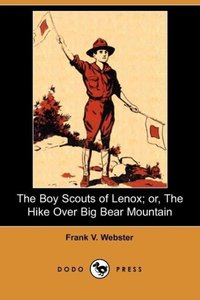 The Boy Scouts of Lenox; Or, the Hike Over Big Bear Mountain (Do