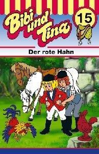 Bibi und Tina 15. Der rote Hahn. Cassette