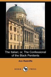 The Italian; Or, the Confessional of the Black Penitents (Dodo P