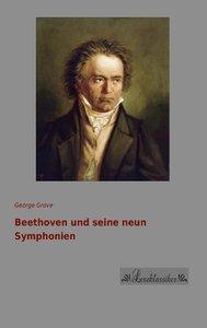 Beethoven und seine neun Symphonien