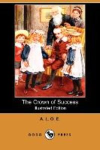 The Crown of Success (Illustrated Edition) (Dodo Press)
