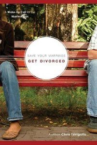 Save Your Marriage, Get Divorced
