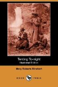 Tenting To-Night (Illustrated Edition) (Dodo Press)