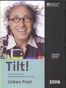 Urban Priol - Tilt! 2006: Der etwas andere Jahresrückblick