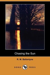 Chasing the Sun (Dodo Press)