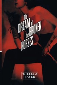 The Dream of the Broken Horses
