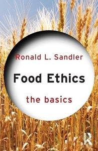 Food Ethics: The Basics