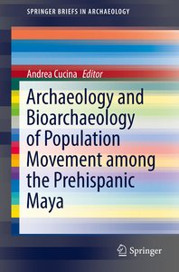 Archaeology and Bioarchaeology of Population Movement among the