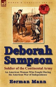 Deborah Sampson, Soldier of the Continental Army