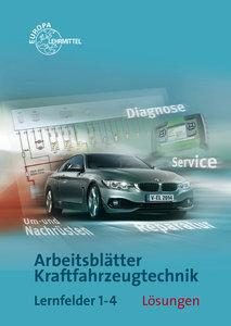Lösungen zu 22410 - Arbeitsblättern Kraftfahrzeugtechnik Lernfel