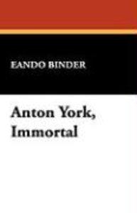 Anton York, Immortal