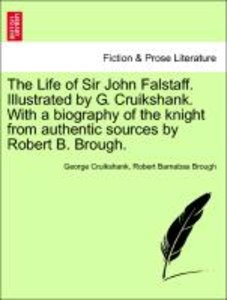 The Life of Sir John Falstaff. Illustrated by G. Cruikshank. Wit