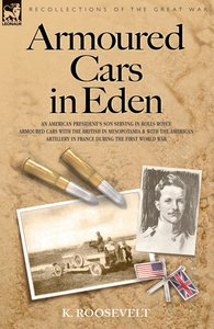 Armoured Cars in Eden - An American President's Son Serving in R