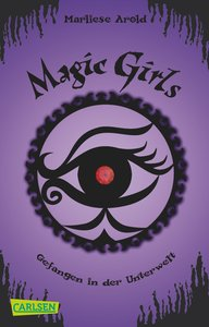 Arold, M: Magic Girls 4: Gefangen in der Unterwelt