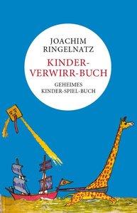 Ringelnatz: Kinder-Verwirr-Buch und Geheimes Kinder-Spiel-Buch