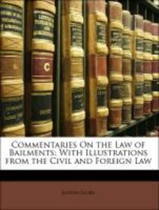 Commentaries On the Law of Bailments: With Illustrations from th