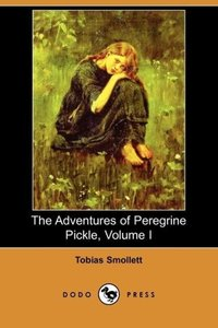 The Adventures of Peregrine Pickle, Volume I (Dodo Press)