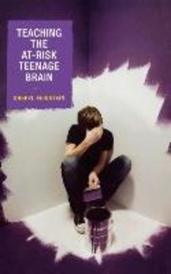 Teaching the At-Risk Teenage Brain