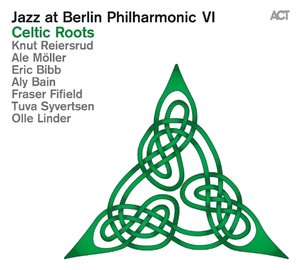 Jazz At Berlin Philharmonic VI-Celtic Roots
