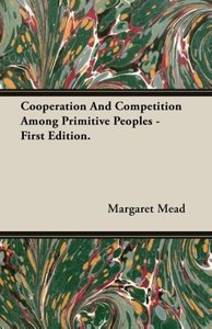 Cooperation and Competition Among Primitive Peoples - First Edit