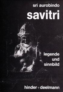 Savitri - Legende und Sinnbild