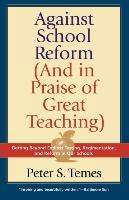 Against School Reform (and in Praise of Great Teaching) - zum Schließen ins Bild klicken