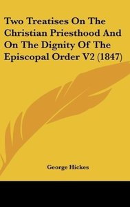 Two Treatises On The Christian Priesthood And On The Dignity Of