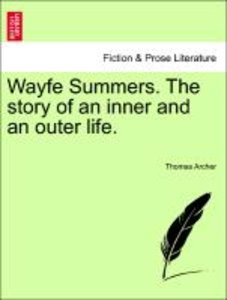 Wayfe Summers. The story of an inner and an outer life. Vol. I.