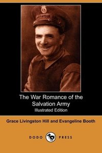 The War Romance of the Salvation Army (Illustrated Edition) (Dod
