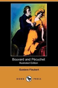 Bouvard and Pecuchet (Illustrated Edition) (Dodo Press)