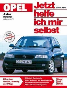 Opel Astra. Benziner ab September '91. Jetzt helfe ich mir selbs