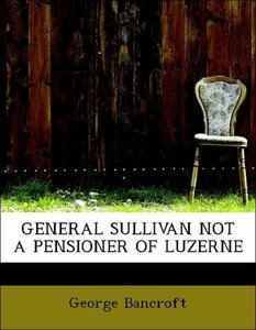 GENERAL SULLIVAN NOT A PENSIONER OF LUZERNE