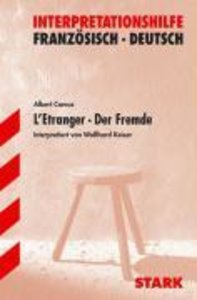 L' Etranger / Der Fremde. Interpretationshilfe Deutsch - Französ