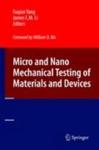 Micro and Nano Mechanical Testing of Materials and Devices