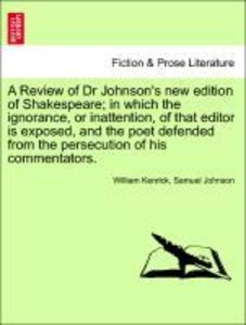 A Review of Dr Johnson's new edition of Shakespeare; in which th