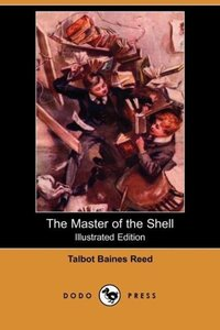 The Master of the Shell (Illustrated Edition) (Dodo Press)