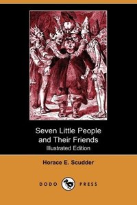 Seven Little People and Their Friends (Illustrated Edition) (Dod