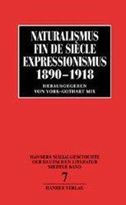 Naturalismus, Fin de Siecle, Expressionismus 1890 - 1918