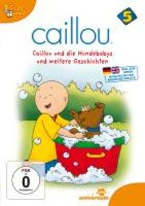 Caillou 05: Caillou und die Hundebabys und weitere Geschichten