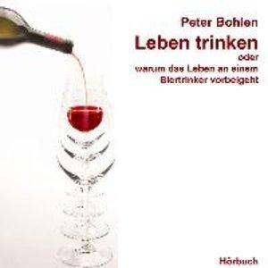 Leben trinken,oder warum das Leben an