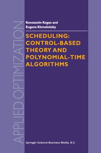 Scheduling: Control-Based Theory and Polynomial-Time Algorithms
