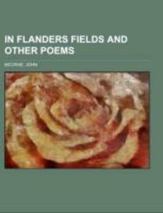 In Flanders Fields and Other Poems